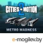 Игра Cities in Motion 2: Metro Madness